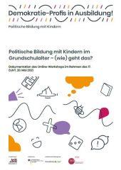 Politische Bildung mit Kindern im Grundschulalter – (wie) geht das?